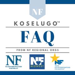 https://www.nfmidwest.org/wp-content/uploads/2020/04/KOSELUGO-FAQ2-240x240.png